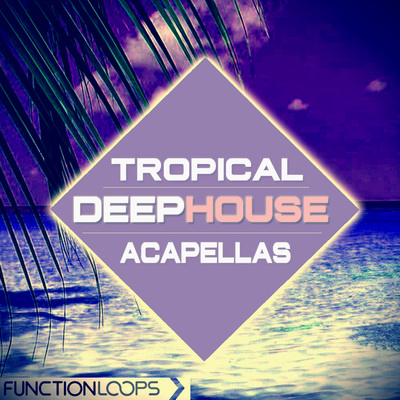 Tropical house vocals female vocal samples house for Classic house vocals acapella