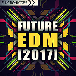 Future EDM 2017, Future EDM Samples, Future EDM Loops